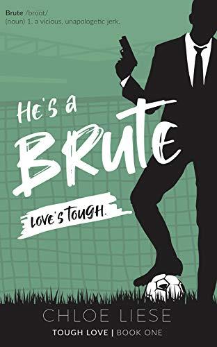 he's a brute